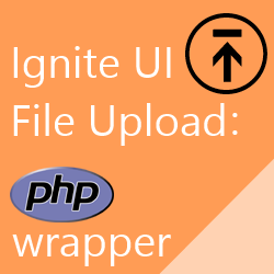 PHP Ignite UI File Upload wrapper